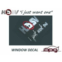 "Genuine - E08970309 HSV ""I Just Want One"" Sticker Rear Window CLUBSPORT R8 MALOO"