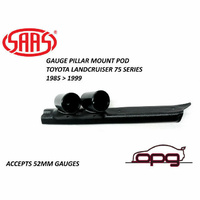 SAAS GAUGE PILLAR POD FOR TOYOTA LANDCRUISER 75 SERIES FOR 52MM GAUGES 1985>1999