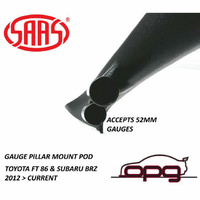 SAAS GAUGE PILLAR POD FOR TOYOTA FT 86 2012 > CURRENT FOR 52MM GAUGES PAINTABLE